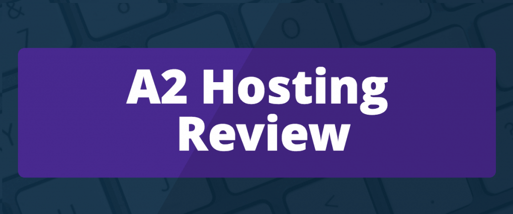 a2hosting reviews