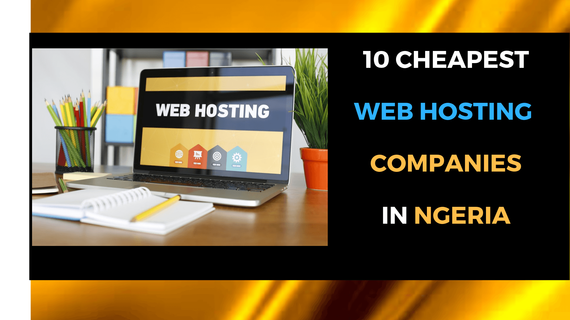 10 Cheapest Web Hosting In Nigeria ($0.01 – $1.99)