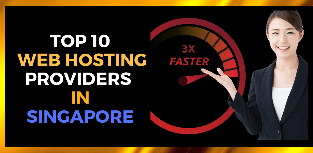 10 Best Web hosting in Singapore – Top 10 Reviews
