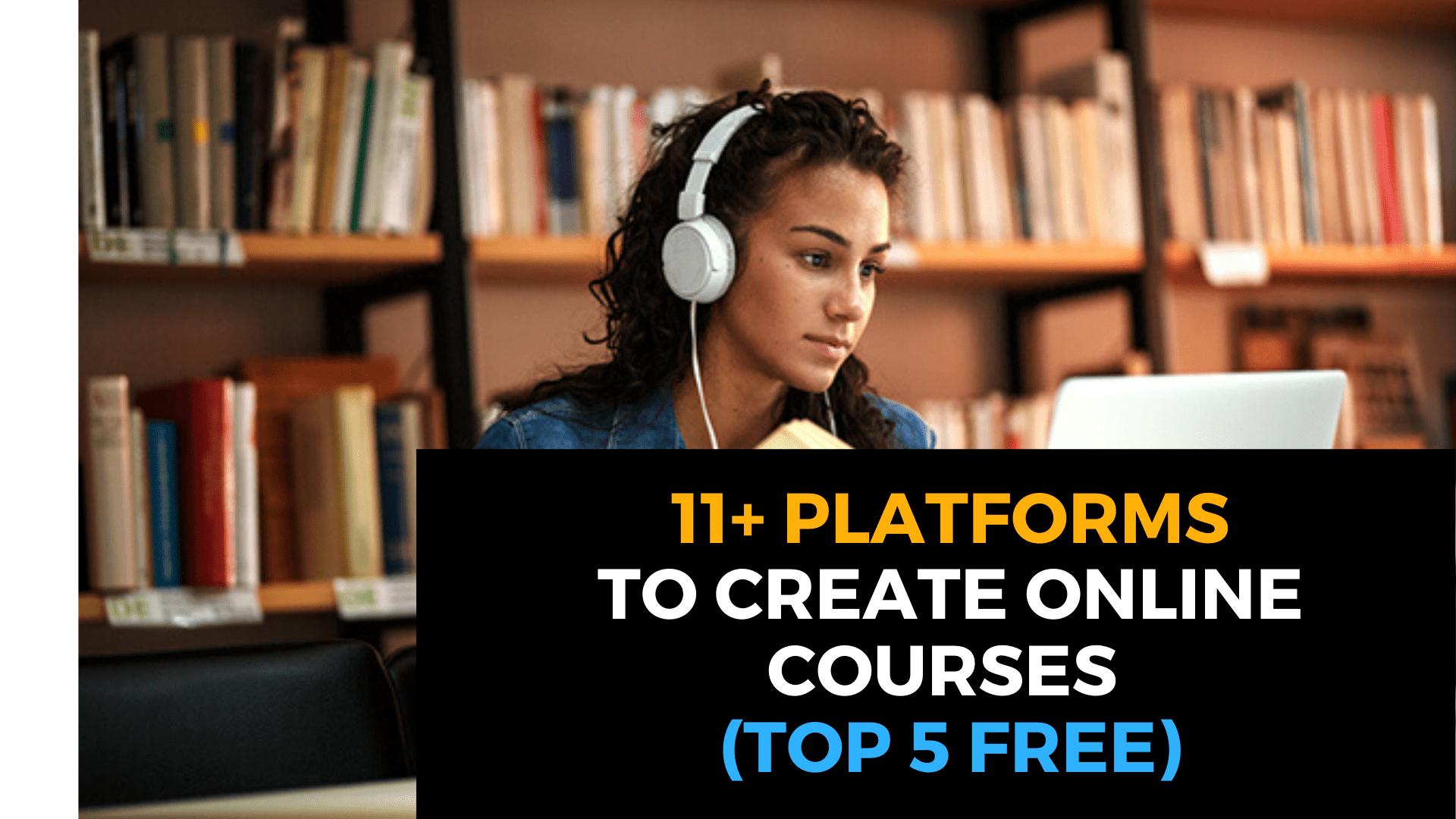 11+ BEST ELEARNING ONLINE COURSE PLATFORMS 2019 (TOP 5 FREE)