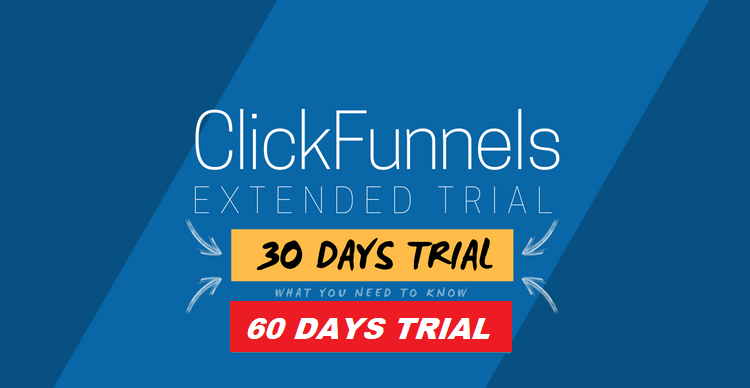 Get ClickFunnels 60 Days Trial or 30 Days Extended Trial