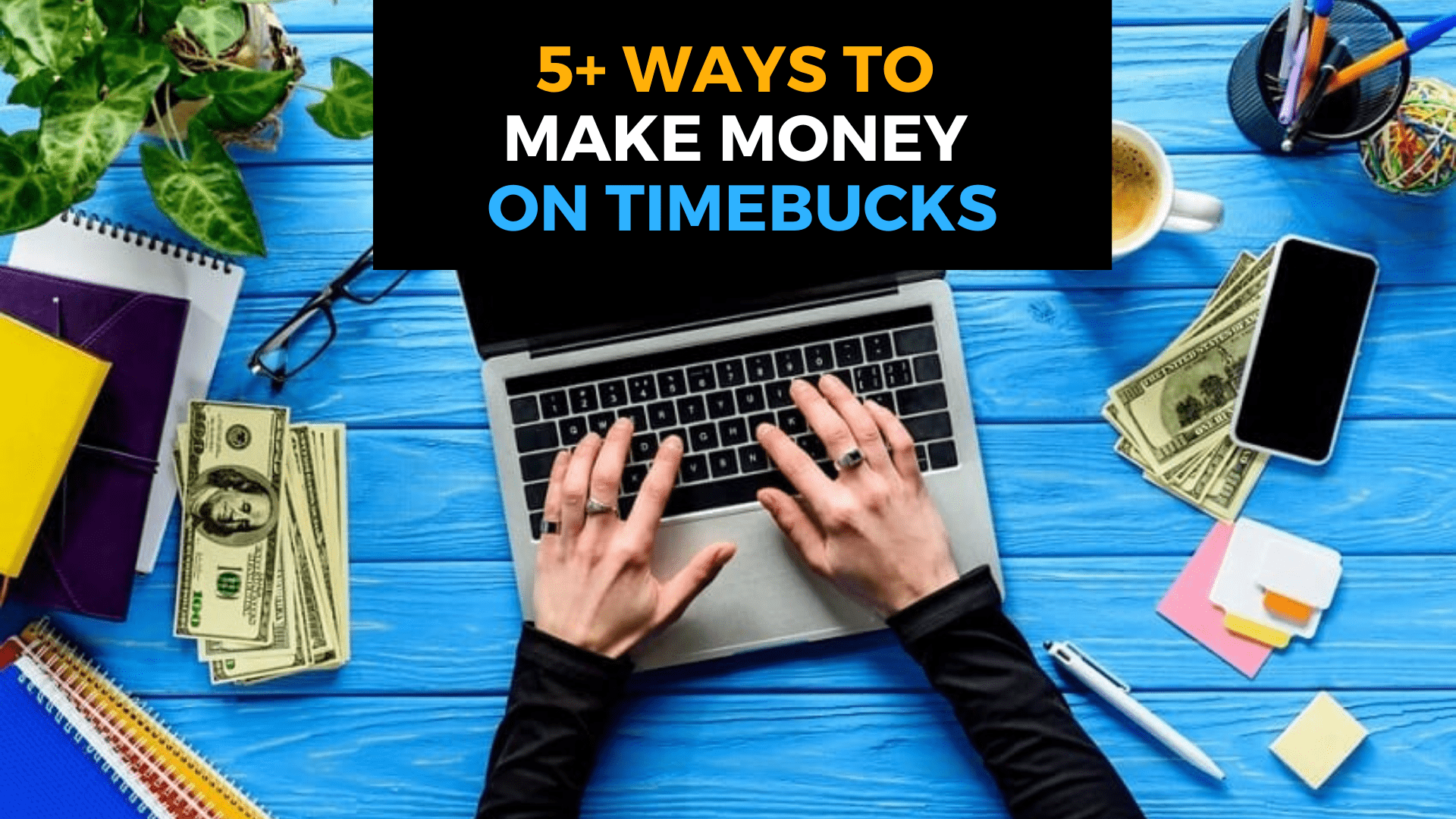 5 Ways to Make Money ON TimeBucks