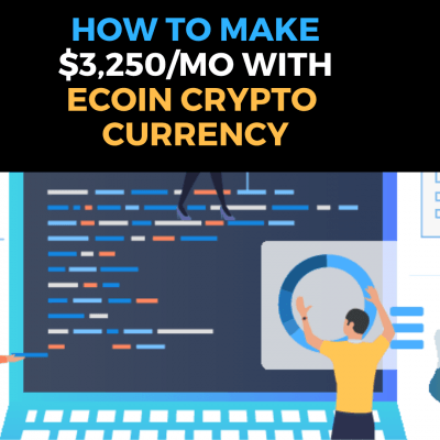 Make $3,250/mo with Ecoin Currency