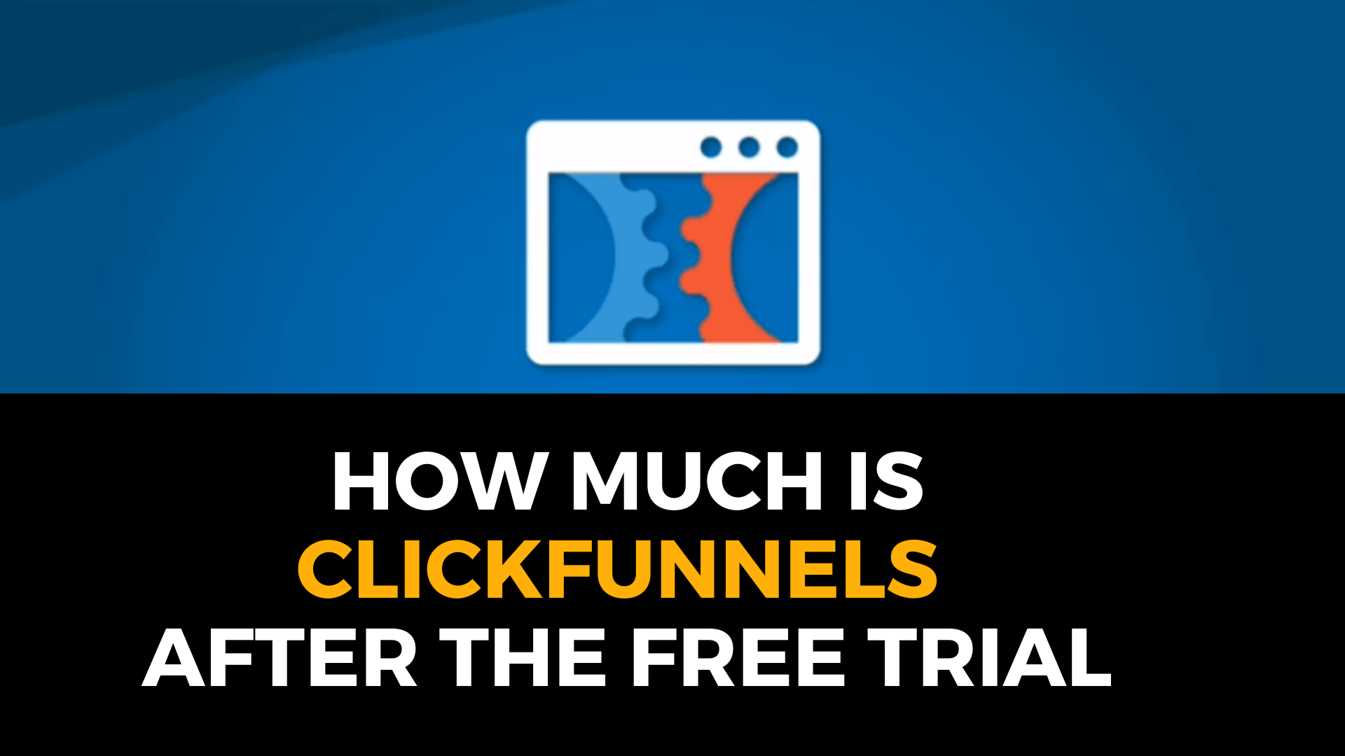 How much is ClickFunnels after the free trial?