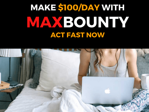 5  Steps to  Make $100/day with MaxBounty OFFERS