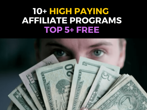10+ Best  High Paying Affiliate Programs